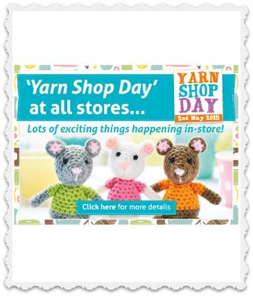 Yarn Shop Day Saturday 2nd May at all stores!